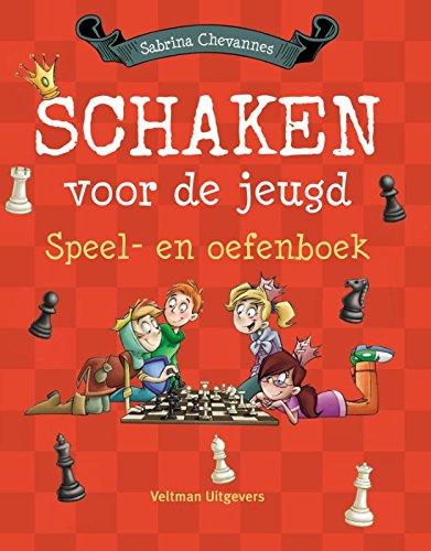 Schaken voor de jeugd: speel- en oefenboek