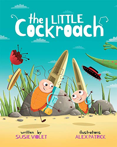 The Little Cockroach: Children's Adventure Series (Book 1) by [Susie Violet, Alex Patrick]