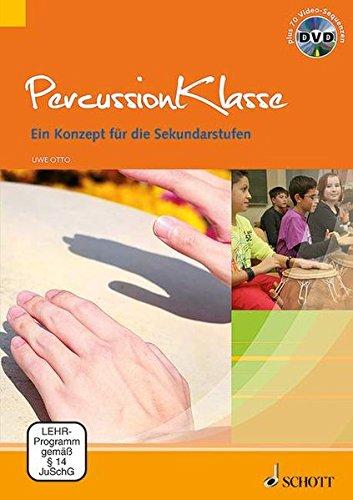 Percussionklasse: Ein Konzept für die Sekundarstufen. Lehrbuch mit DVD.