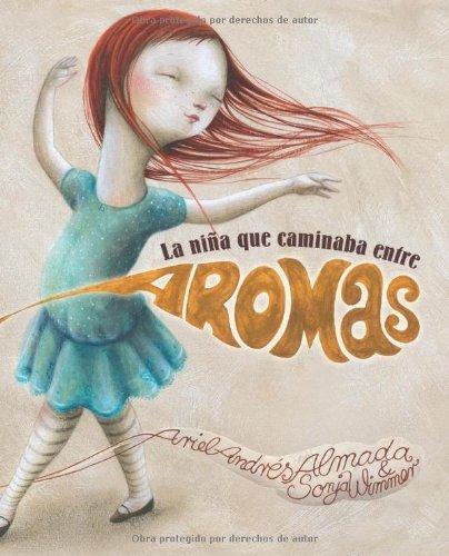 La Nina Que Caminaba Entre Aromas by Ariel Andres Almada (2013-03-01)