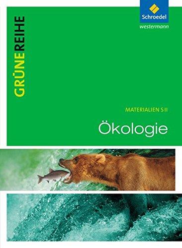 Grüne Reihe: Ökologie: Schülerband (Grüne Reihe: Materialien für den Sekundarbereich II - Ausgabe 2012)