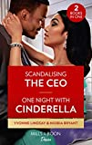 Scandalizing The Ceo / One Night With Cinderella: Scandalizing the CEO (Clashing Birthrights) / One Night with Cinderella