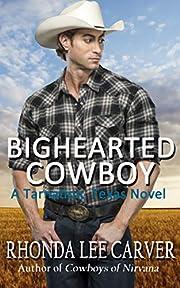 Bighearted Cowboy (A Tarnation, Texas Novel Book 5)