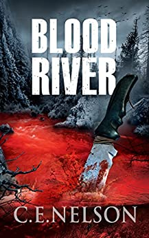BLOOD RIVER: A Trask Brothers Murder Mystery by [C.E. Nelson]