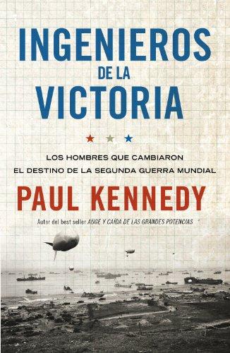Ingenieros de la victoria: Los hombres que cambiaron el destino de la Segunda Guerra Mundial