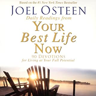 Daily Readings from Your Best Life Now     90 Devotions for Living at Your Full Potential              By:                                                                                                                                 Joel Osteen                               Narrated by:                                                                                                                                 Joel Osteen                      Length: 2 hrs and 49 mins     89 ratings     Overall 4.7
