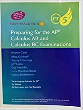 Preparing for the AP Calculus AB and Calculus BC Examinations: Fast track to A5