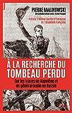 A la recherche du tombeau perdu: Sur les traces de Napoléon et du général Gudin en Russie (Documents)