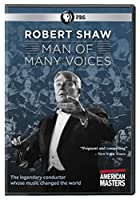 American Masters: Robert Shaw - Man Of Many Voices [DVD]