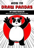 How To Draw Pandas By Mark Bussler (How To Draw By Mark Bussler Book 2) (English Edition)
