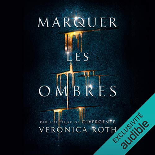 Marquer les ombres Audiobook By Veronica Roth cover art
