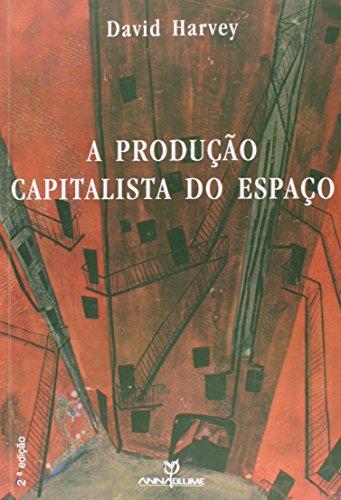 A Produção Capitalista do Espaço