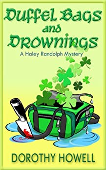 Duffel Bags and Drownings (A Haley Randolph Mystery) (Haley Randolph Mystery Series Book 8) by [Dorothy Howell]