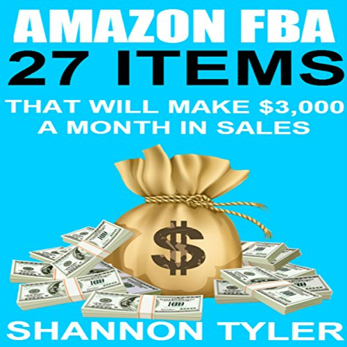 Amazon FBA: 27 Items That Will Make $3,000 a Month in Sales audiobook cover art