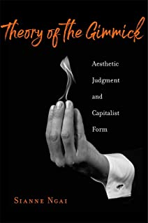 Theory of the Gimmick: Aesthetic Judgment and Capitalist Form