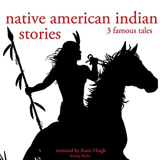 Native American Indian Stories     Three Famous Tales              By:                                                                                                                                 uncredited                               Narrated by:                                                                                                                                 Katie Haigh                      Length: 28 mins     2 ratings     Overall 5.0