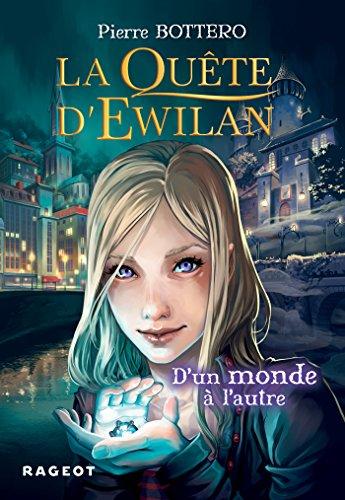 La quête d'Ewilan : D'un monde à l'autre - nouvelle édition (Grand Format) (French Edition)
