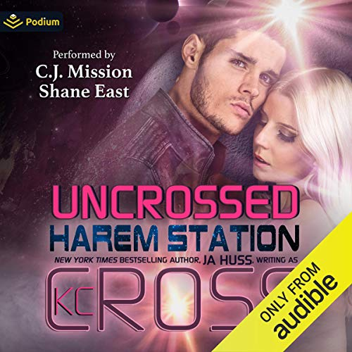 KC Cross, JA Huss Uncrossed [Harem Station, Book 6]