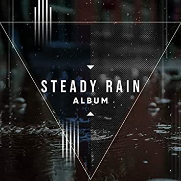 """ Ambient Steady Rain & Water Album """