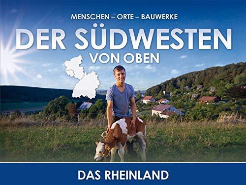 Der Südwesten von oben - Das Rheinland