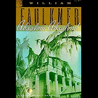 Absalom, Absalom!                   By:                                                                                                                                 William Faulkner                               Narrated by:                                                                                                                                 Grover Gardner                      Length: 12 hrs and 31 mins     31 ratings     Overall 4.1