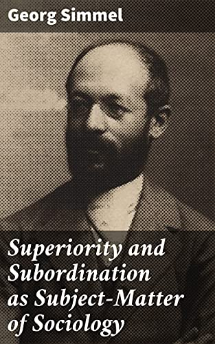 Superiority and Subordination as Subject-Matter of Sociology (English Edition)