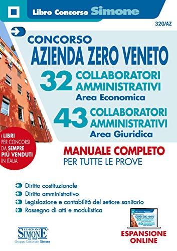 Concorso Azienda Zero Veneto. 32 collaboratori amministrativi area economica. 43 collaboratori amministrativi area giuridica. Manuale completo per tutte le prove. Con espansione online