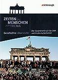 Zeiten und Menschen - Zum Thema: Der Zusammenbruch der DDR und die deutsche Einheit (Zeiten und Menschen - Zum Thema: Themenhefte Geschichte für die Oberstufe)