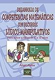 Desarrollo De Competencias Matematicas R: Para niños y niñas de 6 a 12 años (Herramientas)