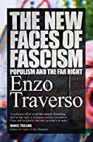 The New Faces of Fascism: Populism and the Far Right