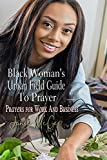 The Black Woman's Urban Field Guide to Prayer