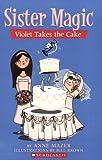 Violet Takes The Cake (Sister Magic)