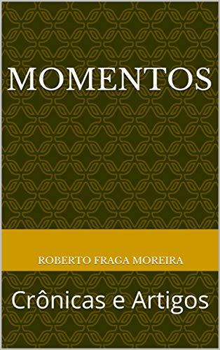Momentos: Crônicas e Artigos