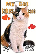 My cat takes care of me: The ideal notebook for those who take care of their cat and don't want to neglect anything:  The litter box, the scratching post, the cat tree, her favorite toys...