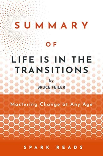 Summary of Life is in the Transitions by Bruce Feiler Mastering Change at Any Age product image