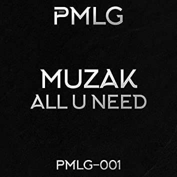 All U Need