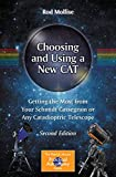 Choosing and Using a New CAT: Getting the Most from Your Schmidt Cassegrain or Any Catadioptric...