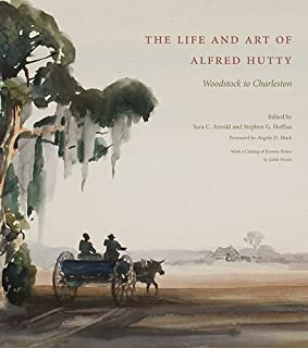 The Life and Art of Alfred Hutty: Woodstock to Charleston (Non Series)