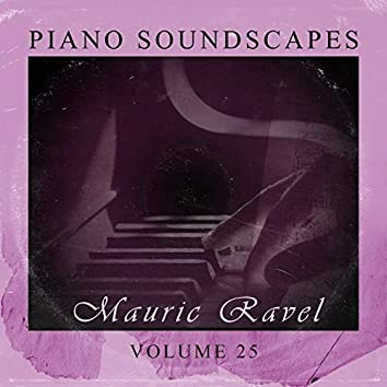 Piano SoundScapes Vol, 25: Maurice Ravel