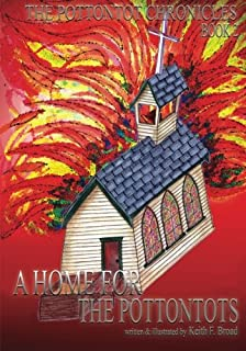 A Home for the Pottontots: Book 2 The Pottontot Chronicles