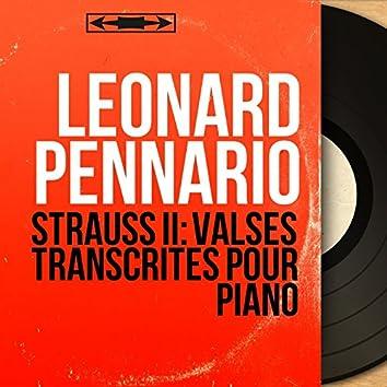 Strauss II: Valses transcrites pour piano (Mono Version)