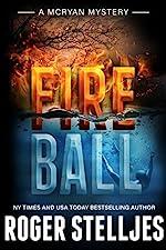 Fireball - A gripping crime thriller (Mac McRyan Mystery Thriller and Suspense Series Book) (McRyan Mystery Series Book 8)