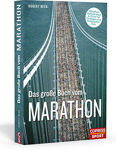 Lauftraining mit System. Der optimale Marathon Trainingsplan. Mit Lauftraining für Halbmarathon und Trainingsplan 10 km. Für Einsteiger, Fortgeschrittene und Leistungssportler.