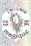 J'ai 14 ans et je suis une fille magique: Carnet secret et journal intime pour écrire et dessiner / Cadeau d'anniversaire ou noël original pour une ... 6*9 - Thème Licorne magique extraordinaire