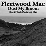 Dust My Broom Best of Early Fleetwood Mac