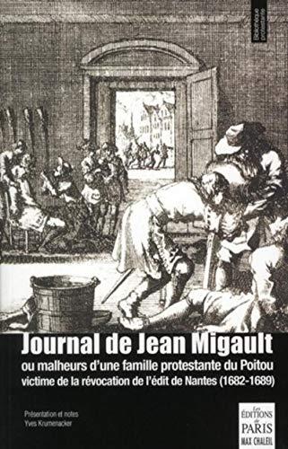 Journal de Jean Migault : Ou malheurs d'une famille protestante du Poitou (1682-1689)