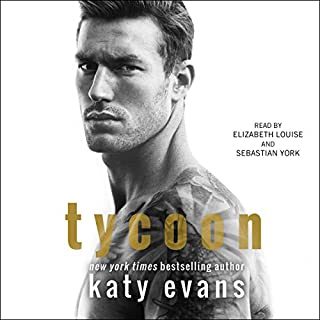 Tycoon                   By:                                                                                                                                 Katy Evans                               Narrated by:                                                                                                                                 Elizabeth Louise,                                                                                        Sebastian York                      Length: 6 hrs and 45 mins     32 ratings     Overall 4.3