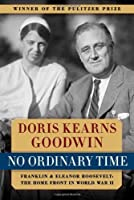 No Ordinary Time: Franklin and Eleanor Roosevelt: The Home Front in World War II by Doris Kearns Goodwin(1995-10-01)