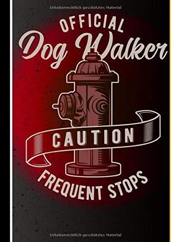 Offical Dog Walker Caution Frequent Stops: Din A4 Heft, 120 Seiten Liniert Für Feuerwehrfreunde. Übungs. Und Schreibblock Für Erst Retter (Fire Rescue liniert, Band 14)