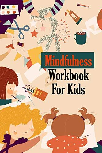 Mindfulness Workbook For Kids: Kids Mindfulness, Gift at Christmas